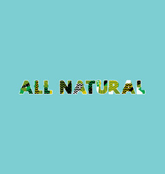 All natural concept word art vector