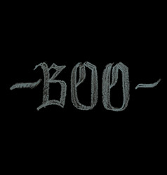 hand drawn chalk lettering boo vector image