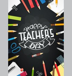 Happy teachers day concept school chalkboard with vector