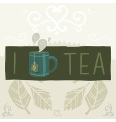 I love tea greeting card banner vector