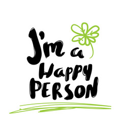 lettering modern calligraphy i am a happy person vector image