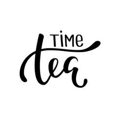 Tea time hand drawn brush pen lettering vector