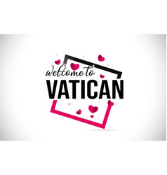 vatican welcome to word text with handwritten vector image