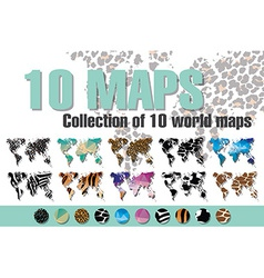 Collection of 10 world maps in different designs vector image vector image