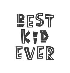 Best kid ever scandinavian style childish poster vector