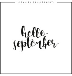 Hello september time of year phrase in english vector