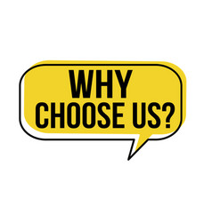 Why choose us speech bubble vector