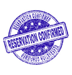 Grunge textured reservation confirmed stamp seal vector