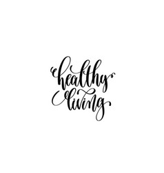 healthy living - hand written lettering vector image