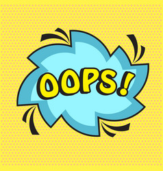oops comic word in buble pop art comic retro vector image