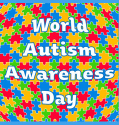 Colorful jigsaw with text world autism awareness vector