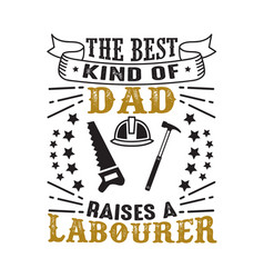 labourer father day quote and saying good vector image