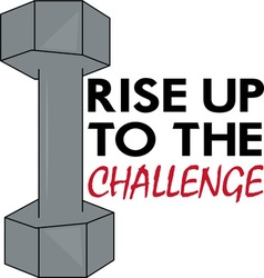 Rise To The Challenge vector