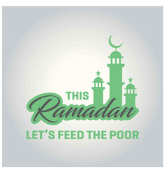 this ramadan lets food the poor concept poster vector image