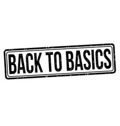 Back to basics grunge rubber stamp vector