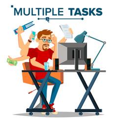 multiple tasks businessman many hands vector image