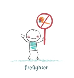 firefighter holding the sign ban on burning stick vector image vector image