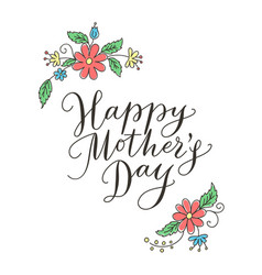 happy mothers day card with hand drawn text and vector image