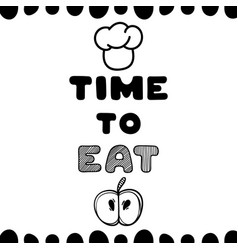 Time to eat hand drawn poster card vector