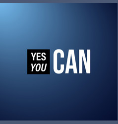 Yes you can life quote with modern background vector