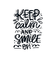 Keep calm and smile vector