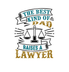 lawyer father day quote and saying good for vector image