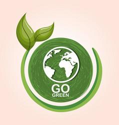 Go green planet earth vector