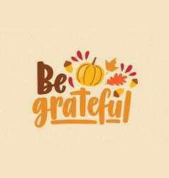 be grateful phrase or message handwritten vector image