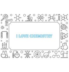 i love chemistry outline concept horizontal vector image
