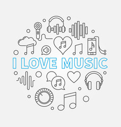 i love music round in line vector image