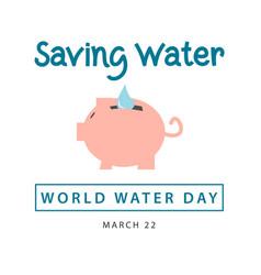 Saving water world water day template design vector