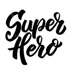 superhero lettering phrase on white background vector image