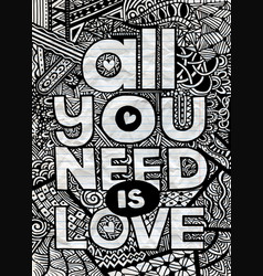 All you need is love inspirational quote hand vector