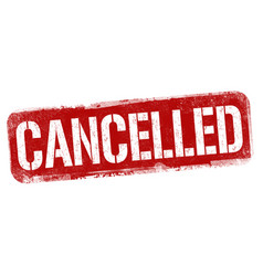 Cancelled sign or stamp vector