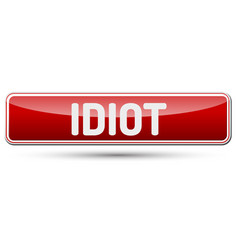 idiot - abstract beautiful button with text vector image vector image