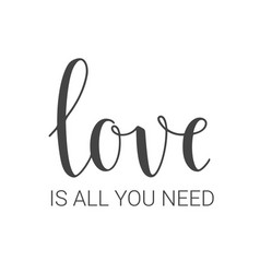 handwritten lettering of love is all you need vector image
