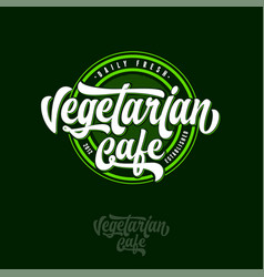 Vegetarian cafe logo calligraphic composition vector