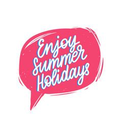 hand lettering enjoy summer holiday vector image