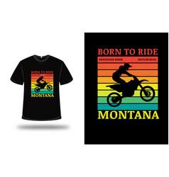 t-shirt born to ride motorcycle mountain biker vector image