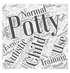 Potty training an autistic child word cloud vector
