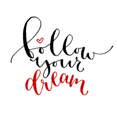 Follow your dream handwritten greeting card vector