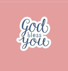 hand lettering god bless you made on pink vector image