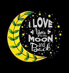 i love you to the moon and back motivational quot vector image