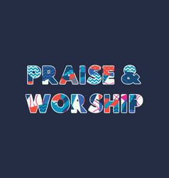 praise worship concept word art vector image
