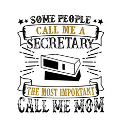 Secretary mother day quote and saying good for vector