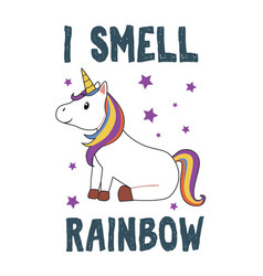 Cute unicorn sitting i smell rainbow vector