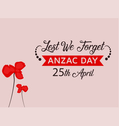 Anzac day with nice red poppy flower vector