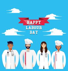 Happy labour day with doctors and chef vector