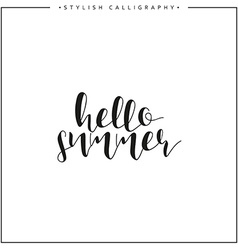 Hello summer Time of year Calligraphy phrase in vector image