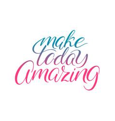 Make today amazing vector